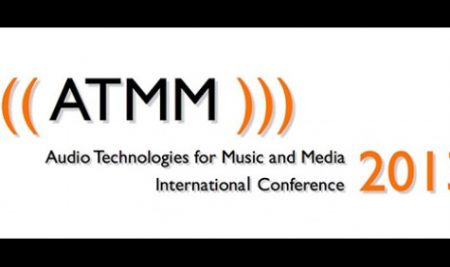 Audio Technologies for Music and Media // ATMM 2013 // 31 October – 1 November 2013
